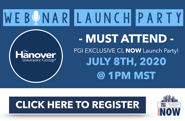 7/2/2020 - MUST ATTEND - ARE YOU READY TO LAUNCH? 🚀 Join The Hanover Insurance Group and Premier for a EXCLUSIVE CL NOW LAUNCH PARTY! Click here to Register!